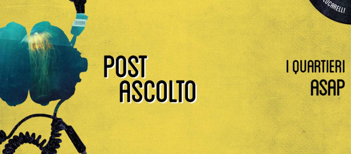 """Post Ascolto: I Quartieri in """"ASAP"""""""