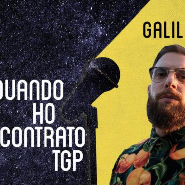 Quando ho incontrato TGP: Galil3o