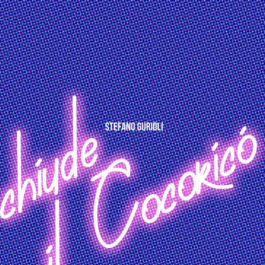 Chiude il Cocoricò, il nuovo singolo di Stefano Gurioli