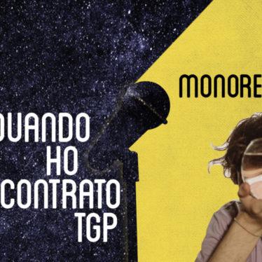 Quando ho incontrato TGP: Monorene