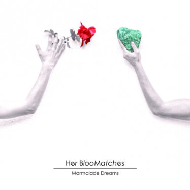 Her Bloomatches – Marmalade Dreams | Anteprima Album