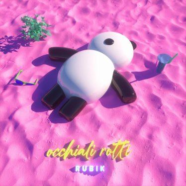Occhiali Rotti è il nuovo singolo di Rubik