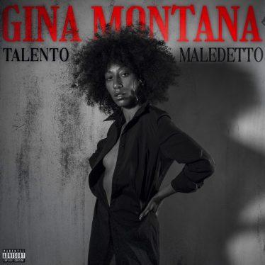 Il 9 luglio 2021 esce Talento maledetto il nuovo mixtape diGina Montana