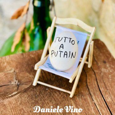 Tutto a putain è il nuovo brano di Daniele Vino