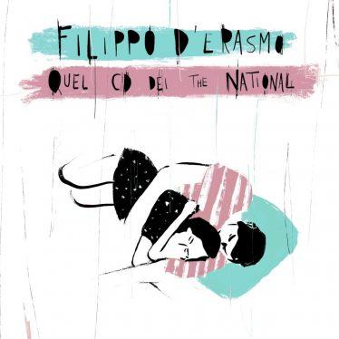 Quel cd dei National è il nuovo singolo di Filippo D'Erasmo