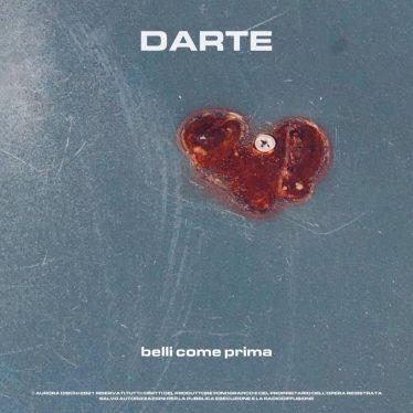 """DARTE: fuori il suo nuovo singolo intitolato """"belli come prima"""""""